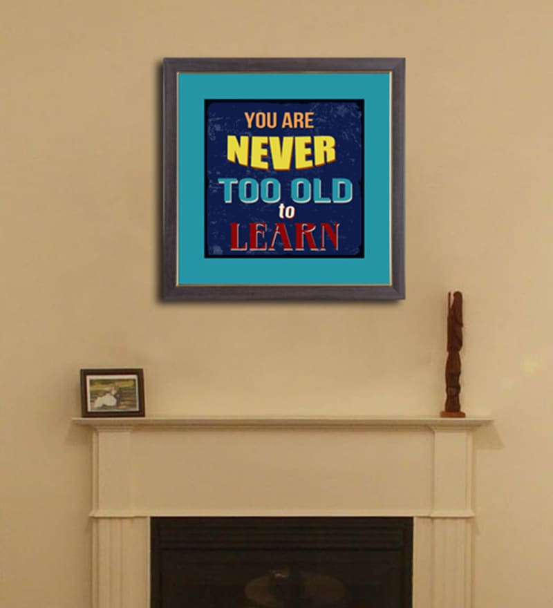 PVC 12 x 12 Inch Never Old to Learn Framed Wall Painting by Height of Designs